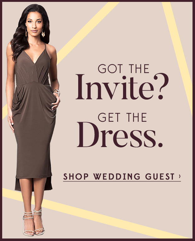 Got the invite? Get the dress.